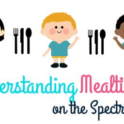 Understanding Mealtimes on the Spectrum